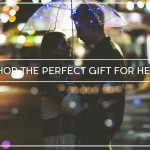 COOL GIFT IDEAS FOR HER – GUIDE TO GIFT FOR DESPERATE BOYFRIENDS